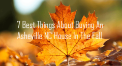 7 Best Things About Buying An Asheville NC House In The Fall